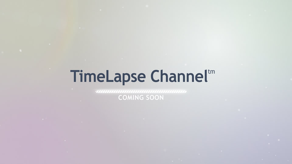 TimeLapse Channel – TimeLapseChannel.com – Coming Soon