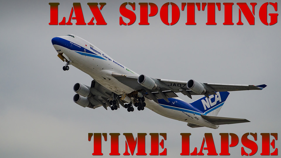 TimeLapse LAX Planespotting – Los Angeles International Airport